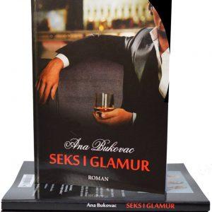 Seks i glamur - ljubavni roman | Ana Bukovac